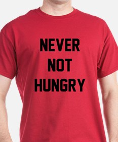 Never Not Hungry T-Shirt