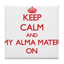 Keep Calm and My Alma Mater ON Tile Coaster