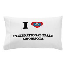 I love International Falls Minnesota Pillow Case