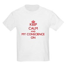 Keep Calm and My Conscience ON T-Shirt
