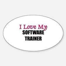 I Love My SOFTWARE TRAINER Oval Decal