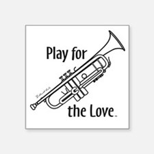 """Play for the Love Trumpet b Square Sticker 3"""" x 3"""""""