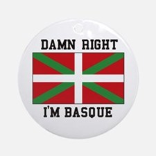 Damn Right I'MBasque Ornament (Round)