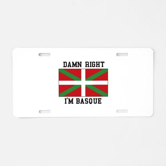 Damn Right I'MBasque Aluminum License Plate