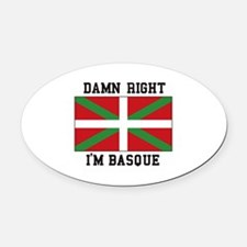 Damn Right I'MBasque Oval Car Magnet