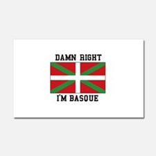 Damn Right I'MBasque Car Magnet 20 x 12