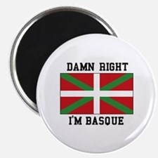 Damn Right I'MBasque Magnets