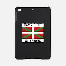 Damn Right I'MBasque iPad Mini Case
