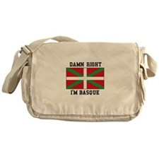 Damn Right I'MBasque Messenger Bag