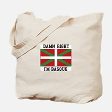 Damn Right I'MBasque Tote Bag