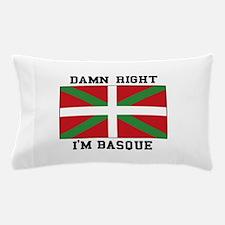 Damn Right I'MBasque Pillow Case