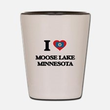 I love Moose Lake Minnesota Shot Glass
