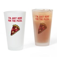 Here For The Pizza Drinking Glass
