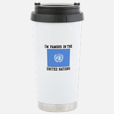I'M Famous In the United Nations Travel Mug