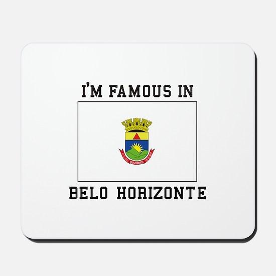 I'M Famous IN Belo Horizonte Mousepad