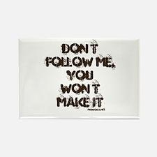 Don't Follow Me Rectangle Magnet