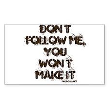 Don't Follow Me Rectangle Decal