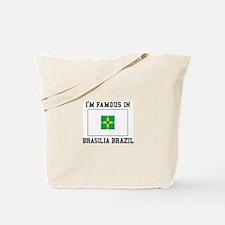 I'M Famous in Brasilia, Brazil Tote Bag