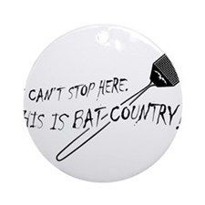 WE CAN'T STOP HERE, THIS IS BAT COUNTRY! Ornament