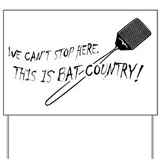 WE CAN'T STOP HERE, THIS IS BAT COUNTRY! Yard Sign
