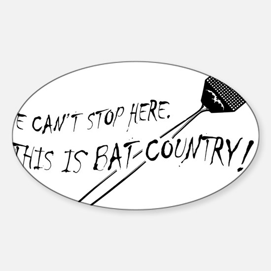 WE CAN'T STOP HERE, THIS IS BAT COUNTRY! Decal
