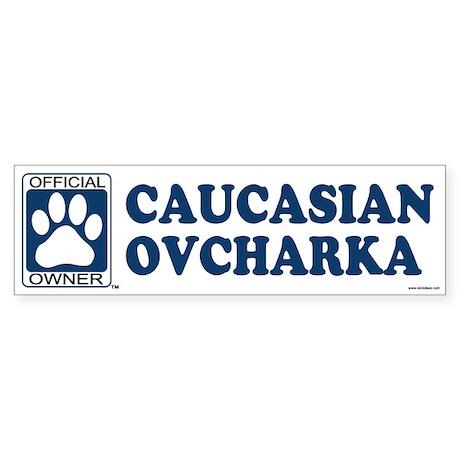 CAUCASIAN OVCHARKA Bumper Sticker