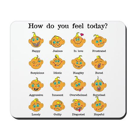 How do you feel today? I Mousepad