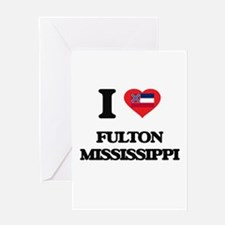I love Fulton Mississippi Greeting Cards