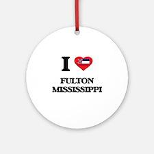 I love Fulton Mississippi Ornament (Round)
