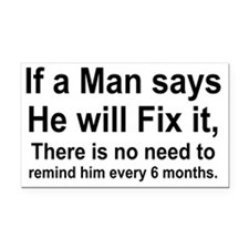 IF A MAN SAYS HE WILL FIX IT Rectangle Car Magnet