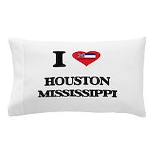 I love Houston Mississippi Pillow Case
