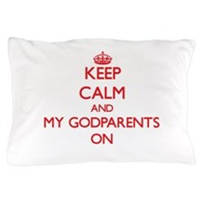Keep Calm and My Godparents ON Pillow Case