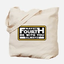 May the fourth be with you Tote Bag