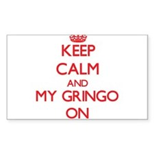 Keep Calm and My Gringo ON Decal