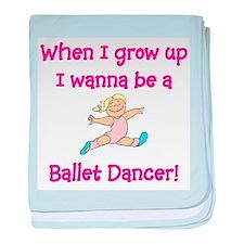 When I grow up I wanna be a ballet dancer baby bla