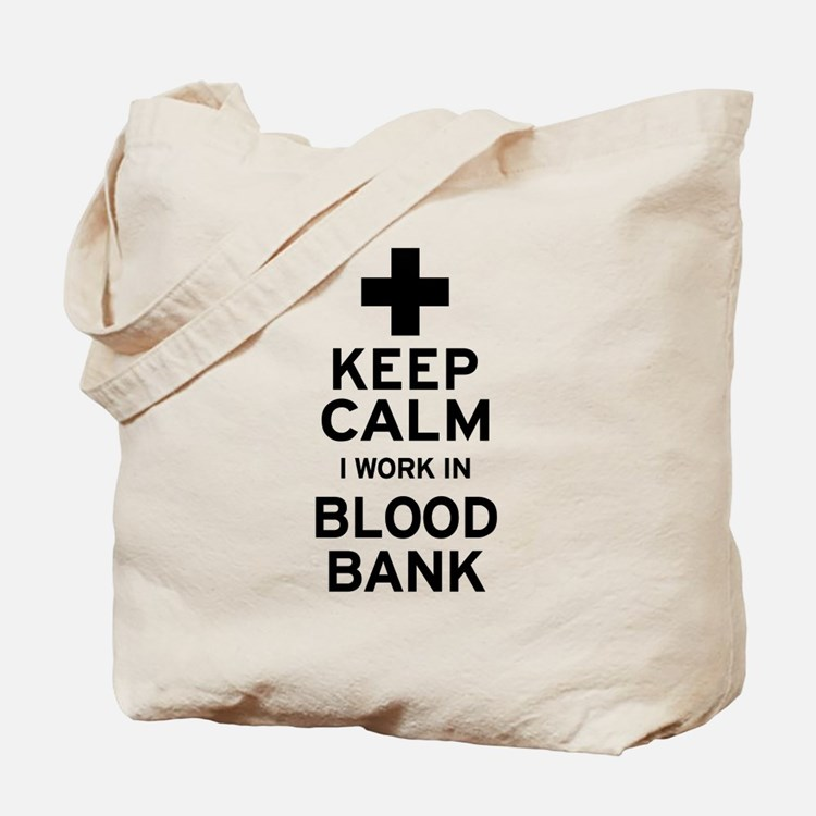 Keep Calm Blood Bank Tote Bag