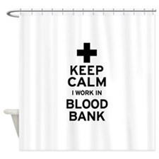 Keep Calm Blood Bank Shower Curtain