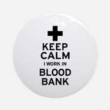 Keep Calm Blood Bank Ornament (Round)