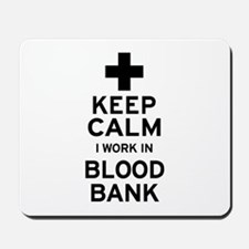 Keep Calm Blood Bank Mousepad