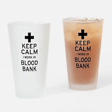 Keep Calm Blood Bank Drinking Glass