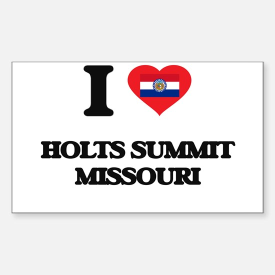 I love Holts Summit Missouri Decal