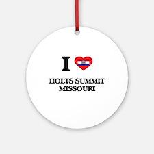 I love Holts Summit Missouri Ornament (Round)