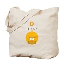 D Is For Duck Tote Bag