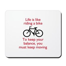 Life Is Like Riding A Bike Mousepad