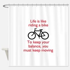 Life Is Like Riding A Bike Shower Curtain