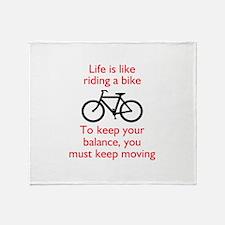 Life Is Like Riding A Bike Throw Blanket