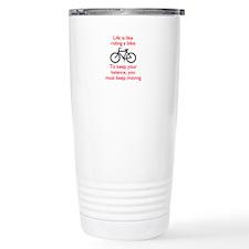 Life Is Like Riding A Bike Travel Mug