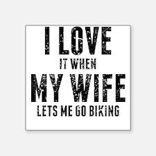 When My Wife Lets Me Go Biking Sticker
