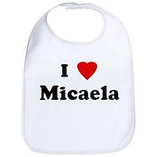 I Love Micaela Bib