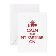Keep Calm and My Partner ON Greeting Cards